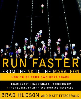 Run Faster from the 5K to the Marathon By Hudson, Brad/ Fitzgerald, Matt
